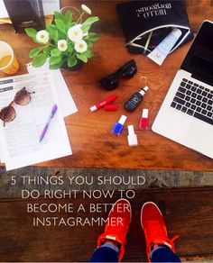 This is great! 5 things to do NOW to become a better Instagrammer