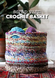 Scrap Yarn Crochet Basket - Scrapbusting Idea! | My Poppet Makes