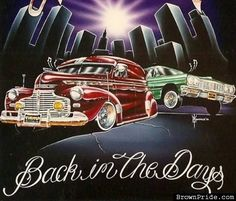 Low Rider Art : Back in the Day