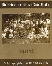 Die Brink-familie van Suid-Afrika – 'n Geslagregister van 1737 tot die hede