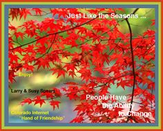 Just Like the Seasons  https://www.facebook.com/pages/A-Time-for-Every-Season/142960769110607