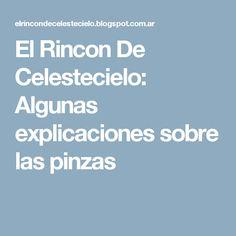 El Rincon De Celestecielo: Algunas explicaciones sobre las pinzas