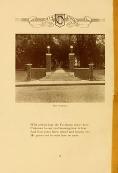 """Athena Yearbook, 1914. """"The Gateway"""" """"With ardent hope the Freshmen enter here: Unknown to care, not knowing how to fear. And four years later school and lessons o'er, He passes out to enter here no more."""":: Ohio University Archives"""