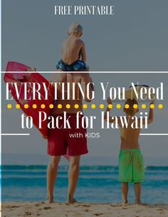 FREE Printable Everything you Need to Pack for Hawaii when traveling with kids. .   .   . Want more great tips to help you plan the most amazing Hawaiian vacation?   Check out our family travel website: http://www.GlobalMunchkins.com