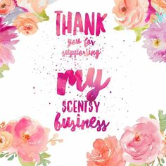 Thank you for supporting my business Scentsy