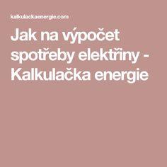 Jak na výpočet spotřeby elektřiny - Kalkulačka energie