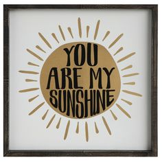 """Sayings """"You Are My Sunshine"""" Framed Textual Art"""