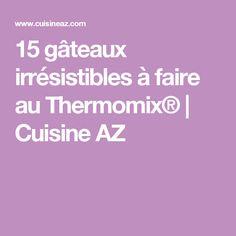 15 gâteaux irrésistibles à faire au Thermomix®   Cuisine AZ