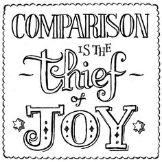 """Comparison is the thief of joy."" Eleanor Roosevelt #quote #roosevelt"