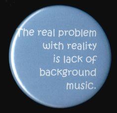 I so need a sound track