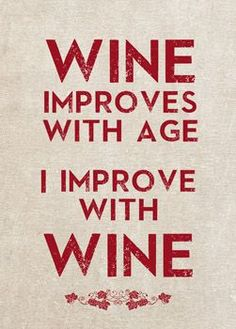 Wine improves with Age; I improve with Wine Blinds: Creatively Different #WineQuotes