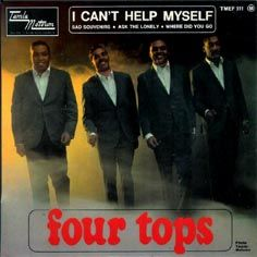I can't help myself by the Four Tops