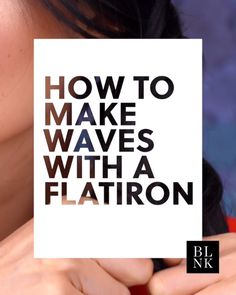 How to Make Waves with a Flatiron #blinkbeauty #hair #flatiron #hairtutorial