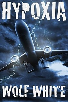 Hypoxia: A Thriller by Wolf White, http://www.amazon.com/dp/B00LANEVZG/ref=cm_sw_r_pi_dp_oGcfvb1KQMV93