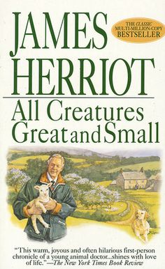 James Herriot, the famous Vet, wrote some fine books about his experiences dealing with animals. Here's book review of All Creatures Great and Small.