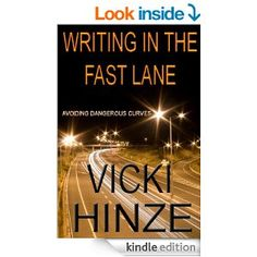 Writing in the Fast Lane - Kindle edition by Vicki Hinze. Reference Kindle eBooks @ Amazon.com.
