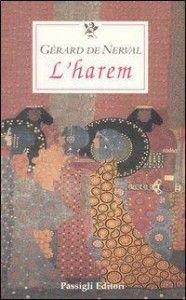 Leggere Libri Fuori Dal Coro : L'HAREM di Gerard de Nerval