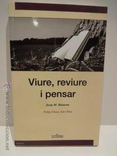 VIURE, REVIURE I PENSAR. JOSEP M. BOIXAREU. ED / MALHIVERN - 2007. COMO NUEVO.
