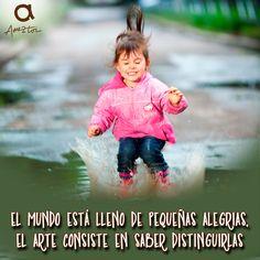 El mundo está lleno de pequeñas alegrías, el arte consiste en saber distinguirlas. #MomentosAmeztoi