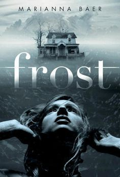Frost by Marianna Baer--This is a cool psychological thriller with an ending I did not see coming.