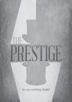00 The Prestige – Must Watch. And read. But for a change I'd recommend watching… The Prestige – Must Watch. And read. But for a change I'd recommend watching the movie first. Best Movie Posters, Film Posters, See Movie, Film Movie, The Prestige Movie, Movie Records, Movies Worth Watching, Alternative Movie Posters, Minimalist Poster