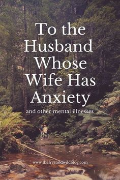 "To the Husband whose Wife Has Anxiety: There's a word in Hebrew language, called ""ahava"", that means ""love toward one another that can't be broken by anything other than death.""  It's one of the strongest definitions of love. It's a fierce love. A love that fights tirele"