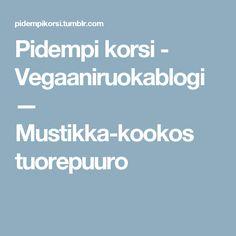 Pidempi korsi - Vegaaniruokablogi — Mustikka-kookos tuorepuuro