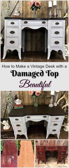 How to save Vintage desk with a damaged top and make it gorgeous again.