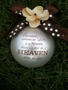 Custom Christmas Ornament-Because someone we love is in heaven....... $12.95, via Etsy.