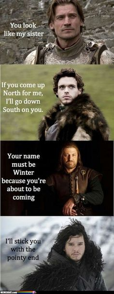 Game Of Thrones Pickup Lines (I'll be honest, seeing this the first time is what made me decide to watch the show)