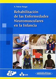 Rehabilitación de las enfermedades neuromusculares en la infancia / Anna Febrer Rotger...