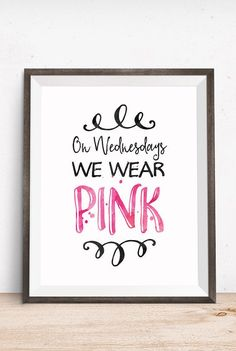 Movie Quote On Wednesdays We Wear Pink / Mean Girls Quote / Tina Fey Quote by happythoughtshop on Etsy
