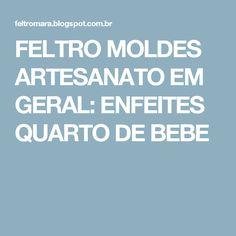 FELTRO MOLDES ARTESANATO EM GERAL: ENFEITES QUARTO DE BEBE