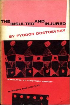 The Insulted and Injured by  Fyodor Dostoevsky. Grove Press, An Evergreen Book, 1955. Cover by Roy Kuhlman. Collage with mixed media. www.roykuhlman.com
