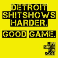 Detroit SHITSHOWS Harder Good Game LifeMusicFun Sticker