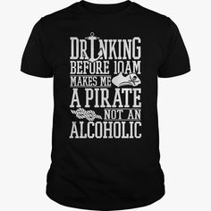 Drinking Before 10 AM Makes Me A Pirate Not An Alcoholic