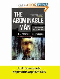 The Abominable Man (Vintage Crime/Black Lizard) (9780307390905) Maj Sjowall, Per Wahloo , ISBN-10: 030739090X  , ISBN-13: 978-0307390905 ,  , tutorials , pdf , ebook , torrent , downloads , rapidshare , filesonic , hotfile , megaupload , fileserve