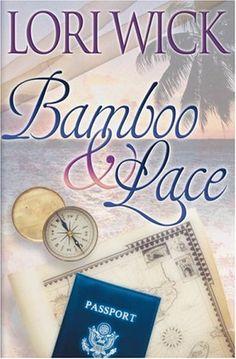 Bamboo & Lace by Lori Wick - My favorite Lori Wick book.