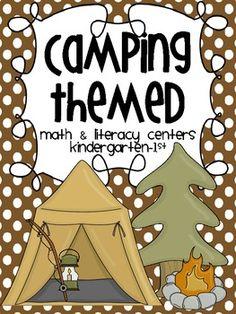 fun camping themed unit.. lots of reading, writing, math activities!