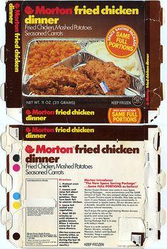 Morton Fried Chicken TV Dinner    Loved these.