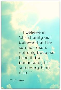 Another great quote from C.S. Lewis