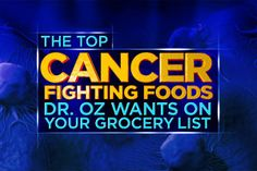 The Top Cancer-Fighting Foods Dr. Oz Wants On Your Grocery List