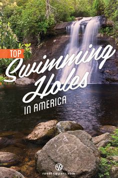 Missing the Summer? Here's a list of American's most amazing swimming holes to fuel you road trip daydreams.