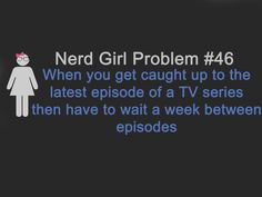I watching two different series on   Netflix (Docter Who & Psych), so ima be sad when this starts to happen.