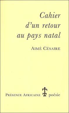 CAHIER D'UN RETOUR AU PAYS NATAL d'Aimé Césaire