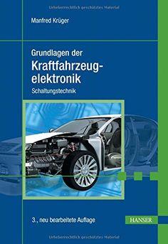Grundlagen der Kraftfahrzeugelektronik: Schaltungstechnik: Amazon.de: Manfred Krüger: Bücher