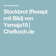 Stockbrot (Rezept mit Bild) von Yemaja18 | Chefkoch.de