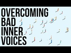 (4) Overcoming Bad Inner Voices - YouTube