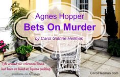 Today I am happy to welcome author Carol Heilman with a guest post to celebrate the launch of her latest novel, Agnes Hopper Bets on Murder. Having enjoyed the first …