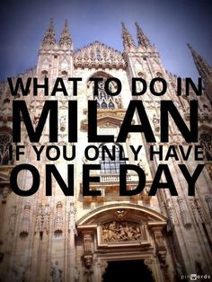 What to do in Milan if you only have one day #italy #travel http://mymelange.net/mymelange/2013/07/things-to-do-milan-italy.html #italytravel